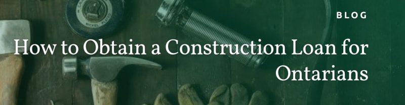 Obtain construction loan